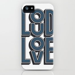 LOUD LOVE iPhone Case