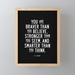 You Are Braver Than You Believe black and white monochrome typography poster design bedroom wall art Framed Mini Art Print