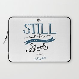 Be Still and Know that I am God - Black Laptop Sleeve