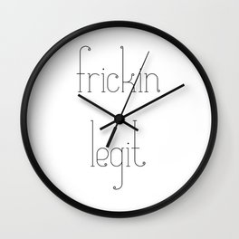Frickin Legit, typography, funny Wall Clock