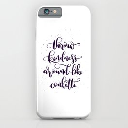 Throw Kindness Around Like Confetti | Black iPhone Case