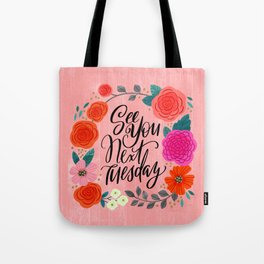 Pretty Sweary 2.0: See You Next Tuesday Tote Bag