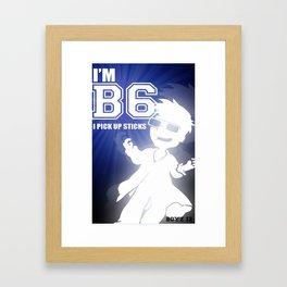 I'm B6 I pick up sticks  (boyz 12) Framed Art Print