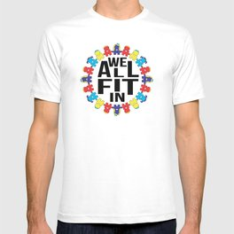 We All Fit In [Autism Awareness] T-shirt