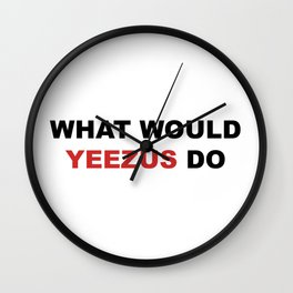 What Would Ye Do? Wall Clock