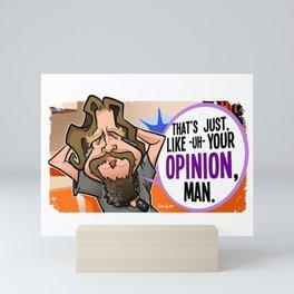 Your Opinion, Man Mini Art Print