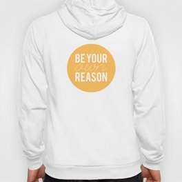01. Be your own reason Hoody