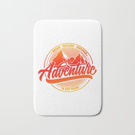 Dream Explore Discover Adventure Is Out There re Bath Mat