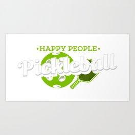Pickleball Shirt: Happy People Play Pickleball Art Print