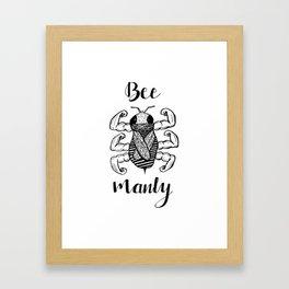 Bee Manly Framed Art Print