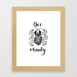 Bee Manly Framed Art Print