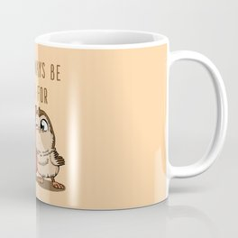 Owl Always Be There For U Coffee Mug