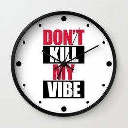 Don't Kill My Vibe Music Quote Wall Clock