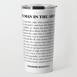 The Man In The Arena, Theodore Roosevelt, Daring Greatly Travel Mug