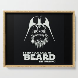 I Find your Lack Of Beard Disturbing Graphic Design Art Prints Serving Tray