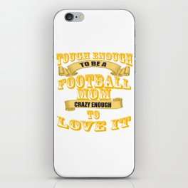 tough enough to be a football mom iPhone Skin