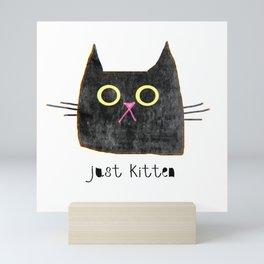 Just Kitten Mini Art Print