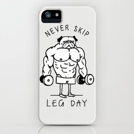 Never Skip Leg Day iPhone Case