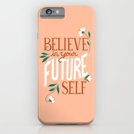 Believe in Your Future Self in Coral Pink iPhone Case