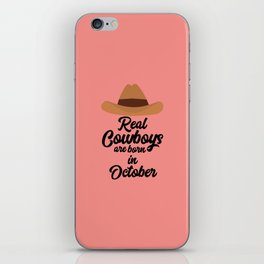 Real Cowboys are bon in October T-Shirt Dm9xh iPhone Skin