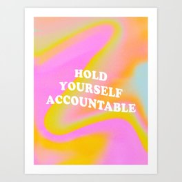 """Hold Yourself Accountable (Profits donated to """"The Okra Project"""") Art Print"""