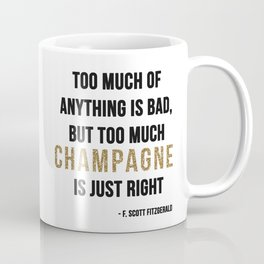 Too much champagne Coffee Mug