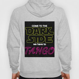 COME TO THE DARK SIDE WE HAVE TO TANGOO dance party disco star lovely vintage black space rocket  wa Hoody