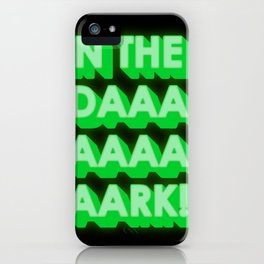 in the dark iPhone Case