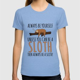 Always Be Yourself Funny Sleeping Sloth Gift T-shirt
