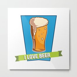 For the Love of Beer Metal Print