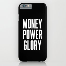 Money power glory iPhone Case