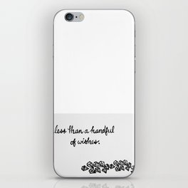 Less Than a Handful of Wishes iPhone Skin