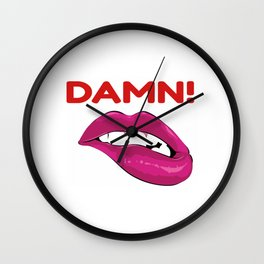 Damn Fine Girl Or Boy Man Woman Hot Sexy Licking Lips Design T Shirts Wall Clock