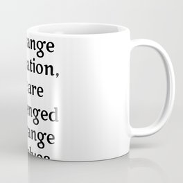 When you arise in the morning, think of what a precious privilege it is to be alive - to breathe, to Coffee Mug