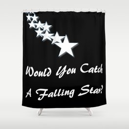 Would You Catch A Falling Star? Black and White Art, Stars Shower Curtain