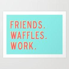 PARKS AND REC FRIENDS WAFFLES WORK Art Print