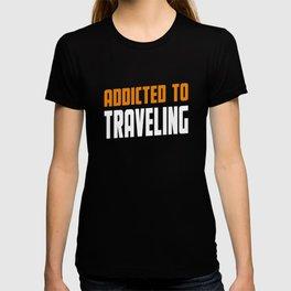 Addicted To Traveling Reiser Present T-shirt