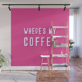 Where's My Coffee Vintage Retro Typography Wall Mural