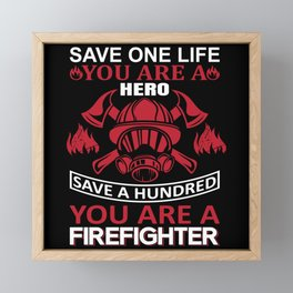 be a cause of Save lives Firefighter Fireman Gift Framed Mini Art Print