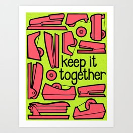 keep it together ii Art Print