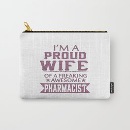 I'M A PROUD PHARMACIST'S WIFE Carry-All Pouch
