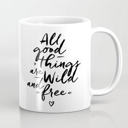 All good Things... Coffee Mug