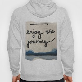 Enjoy the Journey Hoody