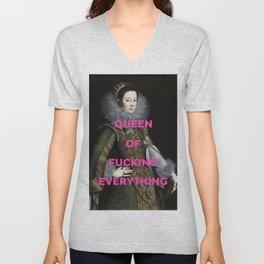Queen of Fucking Everything - Feminist Unisex V-Neck