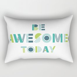 Be Awesome Today Motivational Type Rectangular Pillow