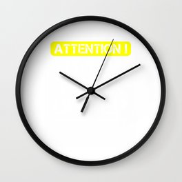attention ! I'm a truck driver Wall Clock