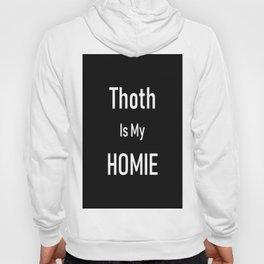 Thoth Is My Homie Hoody