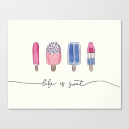 Life is Sweet Hand Lettered Watercolor Popsicle Illustration Canvas Print