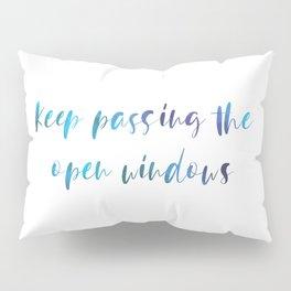 Keep passing the open windows Pillow Sham