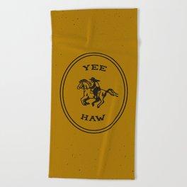 Yee Haw in Gold Beach Towel